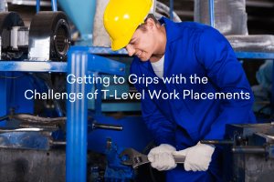 Getting to Grips with the Challenge of T-Level Work Placements
