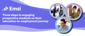 Three Steps to Engaging Students on Their Education-to-Employment Journey